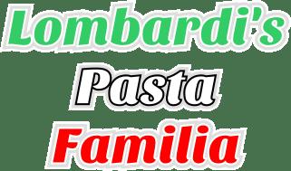 Lombardi's Pasta Familia