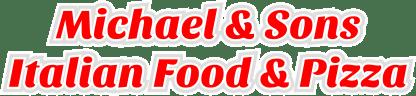 Michael & Sons Italian Food & Pizza