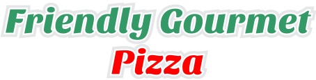 Friendly Gourmet Pizza