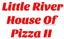 Little River House of Pizza II