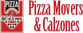 Pizza Movers & Calzones