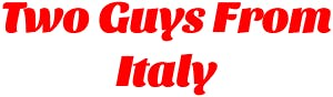 Two Guys From Italy - Honesdale