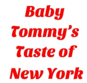Baby Tommy's Taste of New York