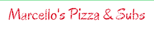 Marcello's Pizzeria & Subs