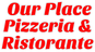Our Place Pizzeria & Ristorante logo