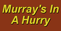 Murray's In A Hurry logo