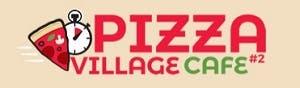 Pizza Village Cafe #2