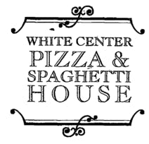 White Center Pizza & Spaghetti House