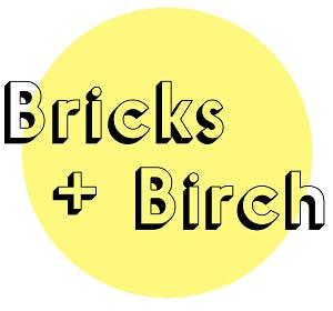 Bricks & Birch