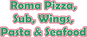 Roma Pizza, Subs, Wings, Pasta & Seafood logo