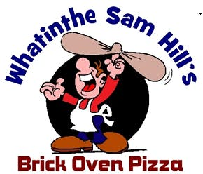 Whatinthe Sam Hill's Brick Oven Pizza