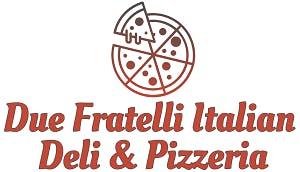 Due Fratelli Italian Deli & Pizzeria
