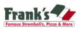 Frank's Famous Stromboli's, Pizza & More
