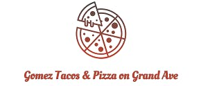 Gomez Tacos & Pizza on Grand Ave