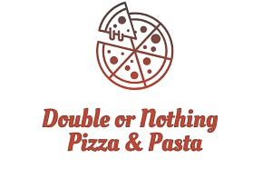 Double or Nothing Pizza & Pasta