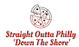 Straight Outta Philly 'Down The Shore' logo
