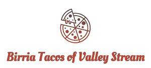 Birria Tacos of Valley Stream